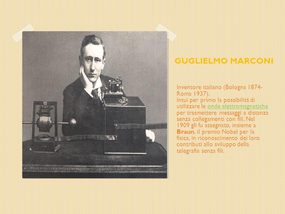 Inventore italiano (Bologna 1874-Roma 1937)