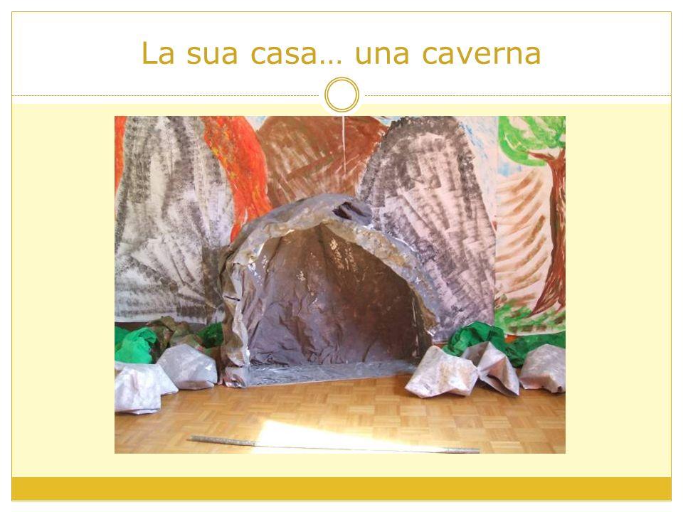 La sua casa… una caverna