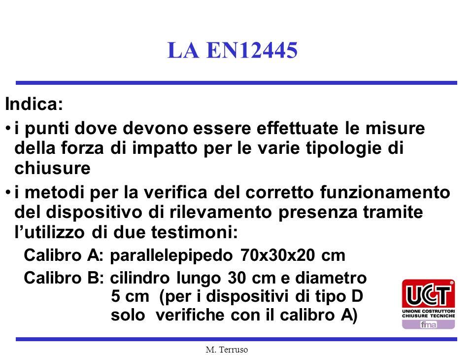 LA EN12445 Indica: i punti dove devono essere effettuate le misure della forza di impatto per le varie tipologie di chiusure.