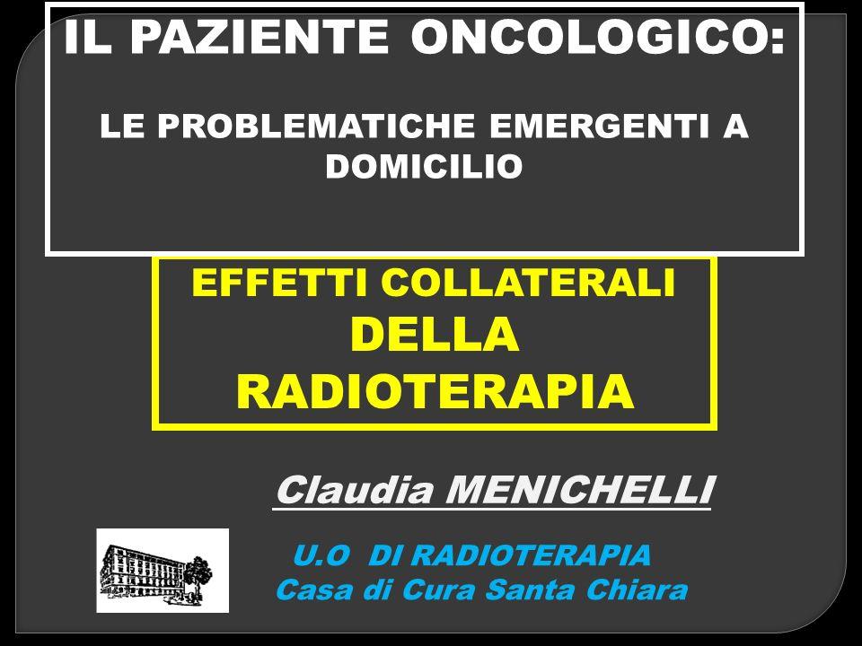 EFFETTI COLLATERALI DELLA RADIOTERAPIA Casa di Cura Santa Chiara