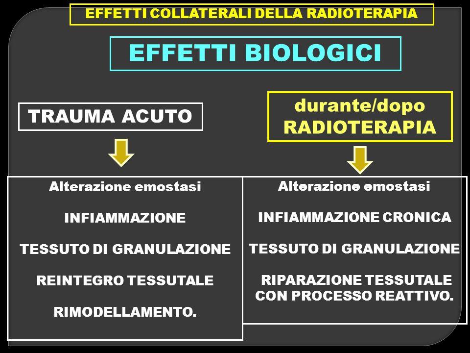 EFFETTI BIOLOGICI durante/dopo RADIOTERAPIA TRAUMA ACUTO