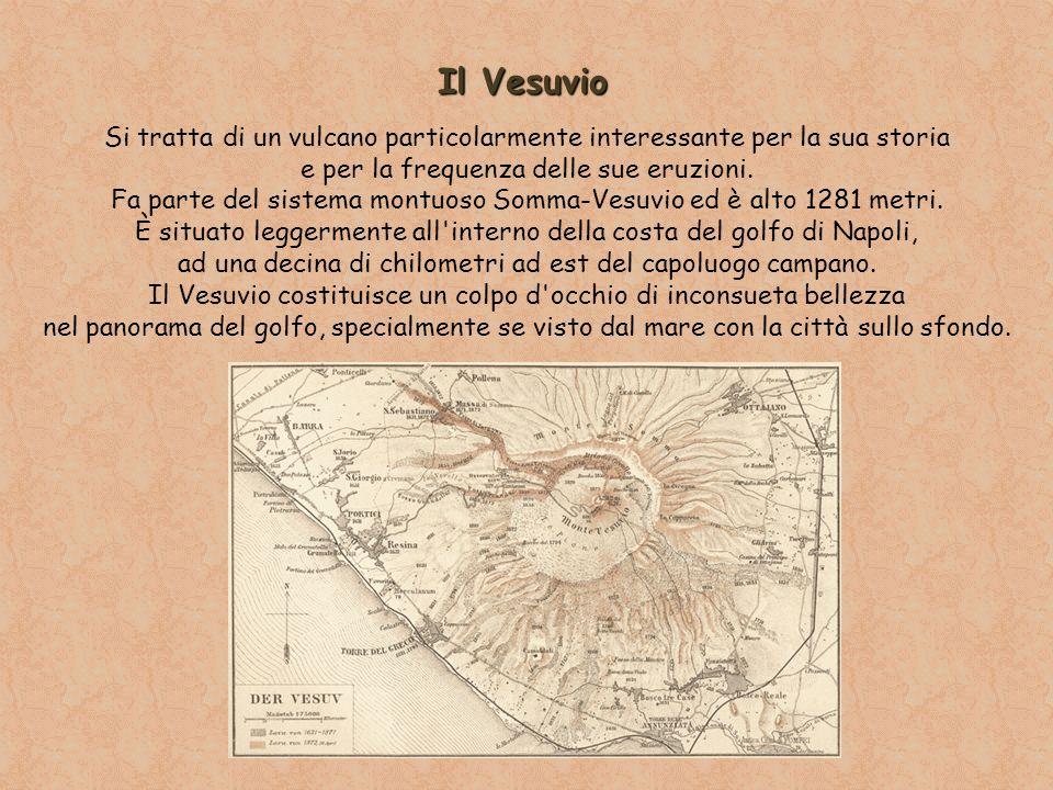 Il Vesuvio Si tratta di un vulcano particolarmente interessante per la sua storia. e per la frequenza delle sue eruzioni.