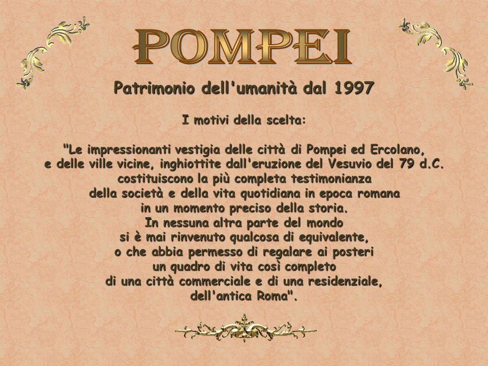 Pompei Patrimonio dell umanità dal 1997 I motivi della scelta: