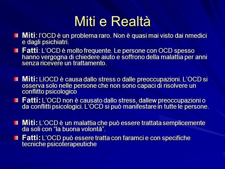 Miti e Realtà Miti: l'OCD è un problema raro. Non è quasi mai visto dai nmedici e dagli psichiatri.