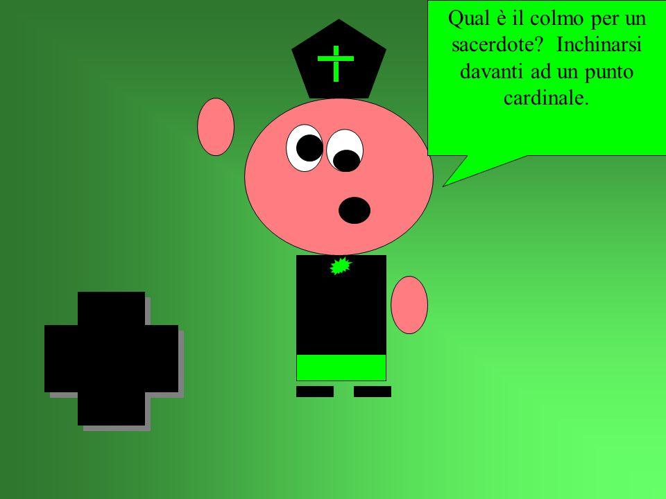Qual è il colmo per un sacerdote