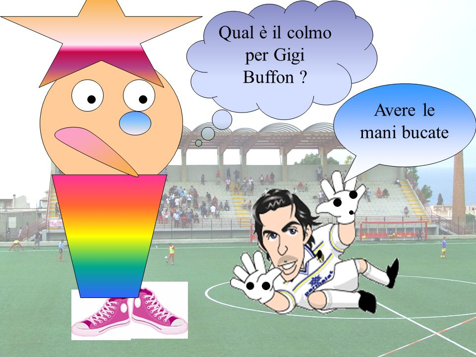Qual è il colmo per Gigi Buffon
