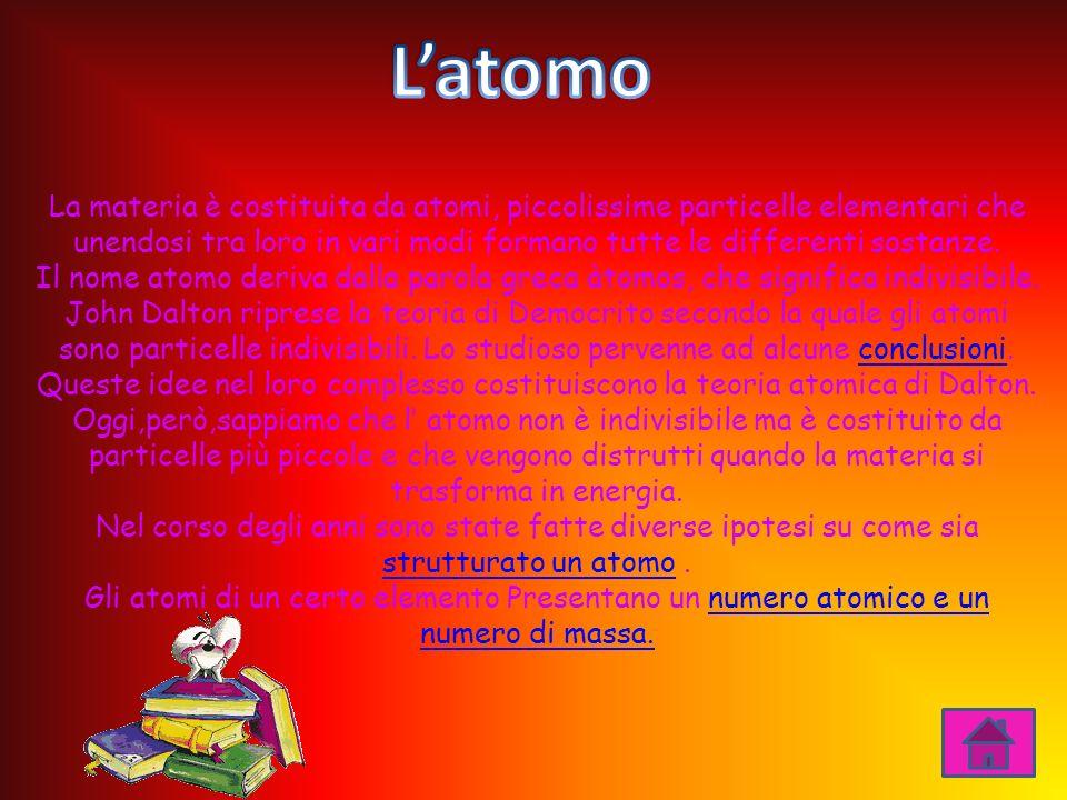 L'atomo La materia è costituita da atomi, piccolissime particelle elementari che unendosi tra loro in vari modi formano tutte le differenti sostanze.