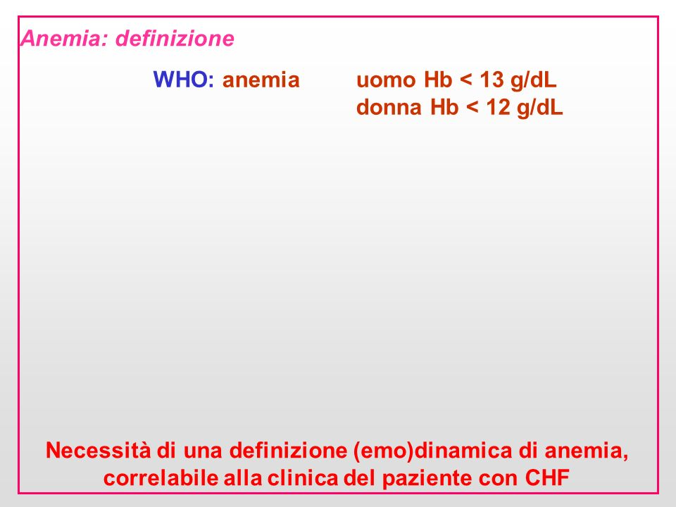 WHO: anemia uomo Hb < 13 g/dL donna Hb < 12 g/dL