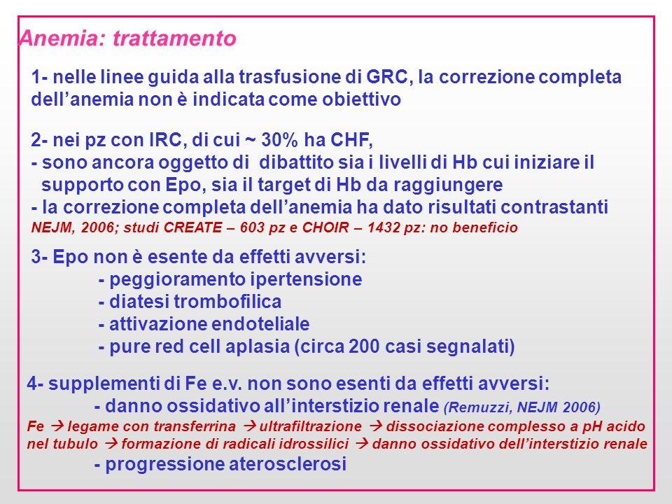 Anemia: trattamento 1- nelle linee guida alla trasfusione di GRC, la correzione completa. dell'anemia non è indicata come obiettivo.