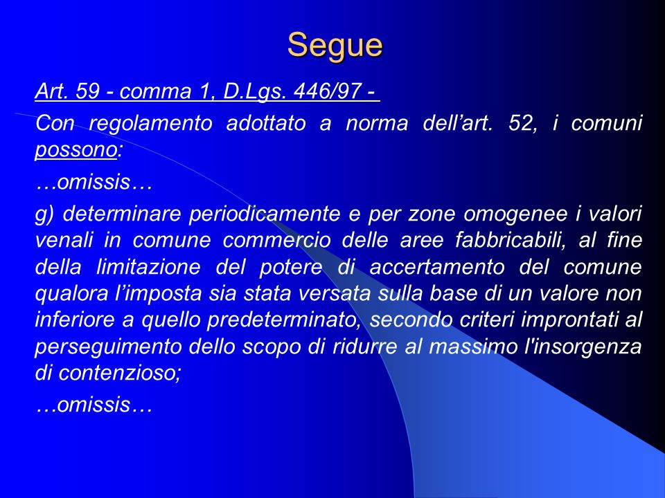 Segue Art. 59 - comma 1, D.Lgs. 446/97 -
