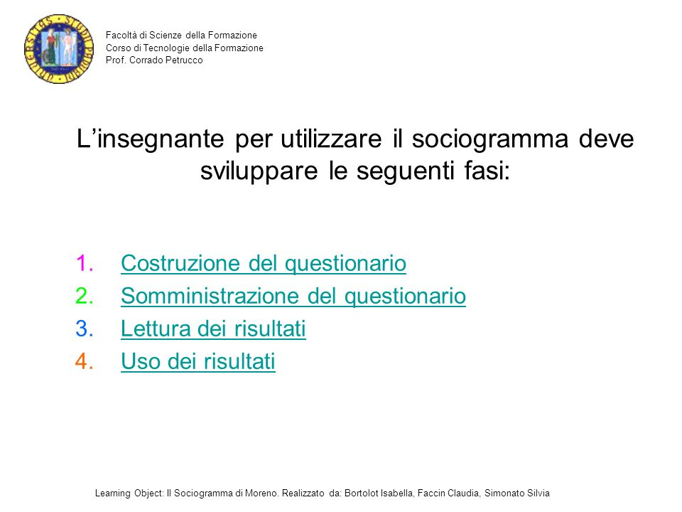 L'insegnante per utilizzare il sociogramma deve sviluppare le seguenti fasi: