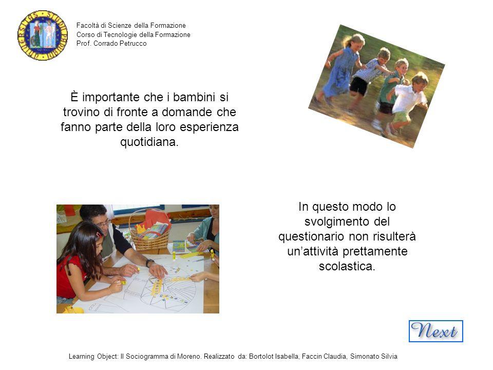 È importante che i bambini si trovino di fronte a domande che fanno parte della loro esperienza quotidiana.