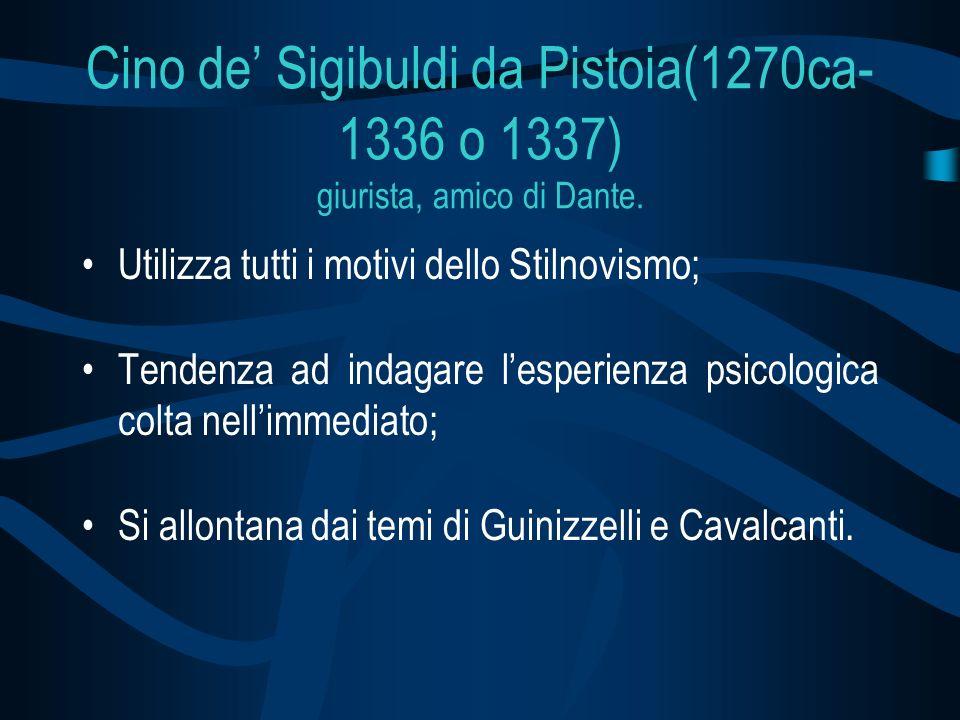 Cino de' Sigibuldi da Pistoia(1270ca-1336 o 1337) giurista, amico di Dante.