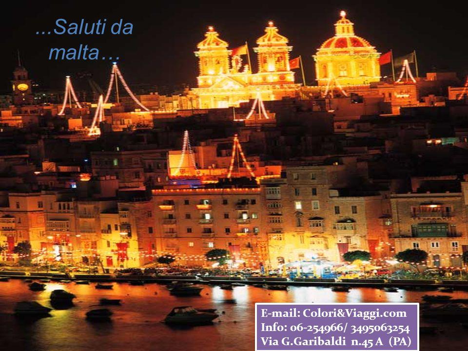...Saluti da malta… E-mail: Colori&Viaggi.com