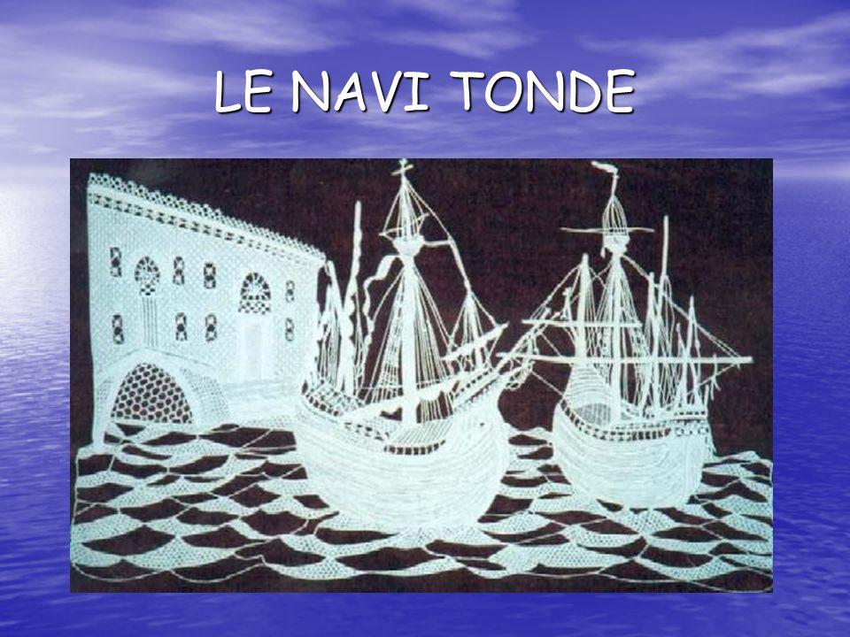 LE NAVI TONDE