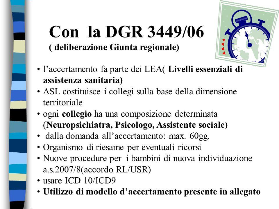 Con la DGR 3449/06 ( deliberazione Giunta regionale)