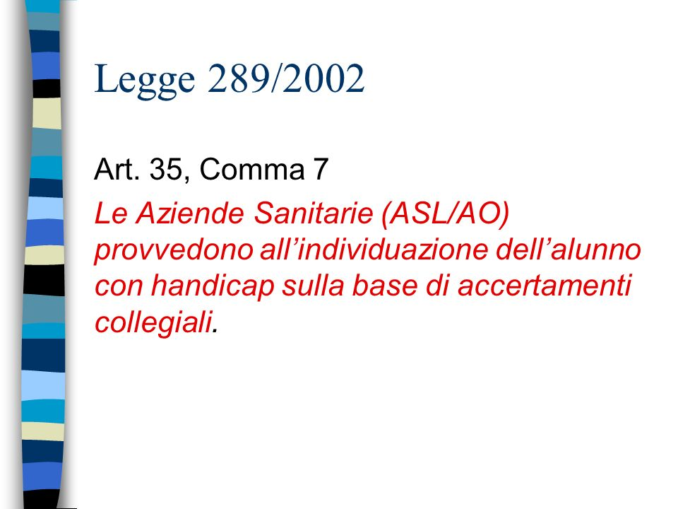 Legge 289/2002 Art. 35, Comma 7.