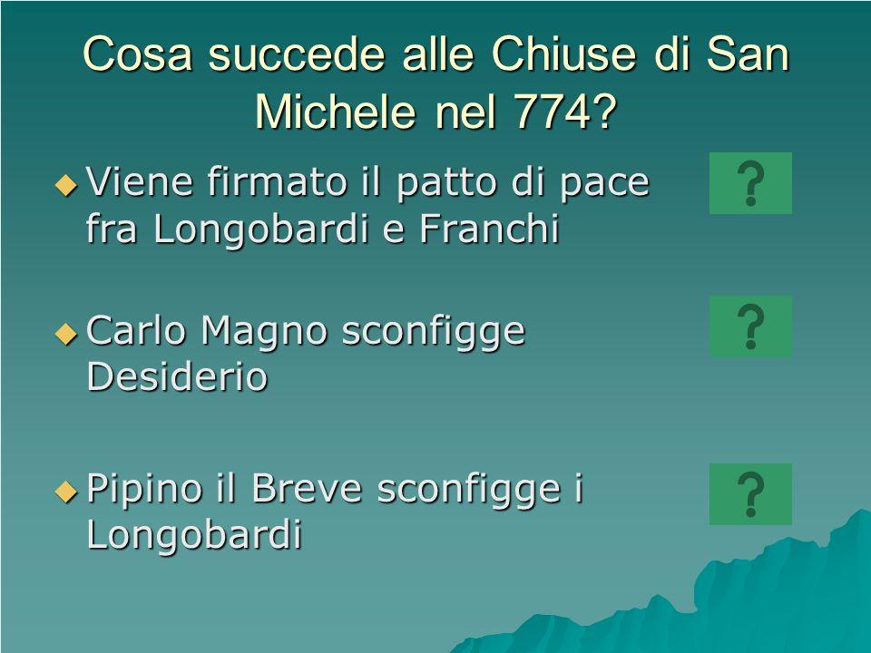 Cosa succede alle Chiuse di San Michele nel 774