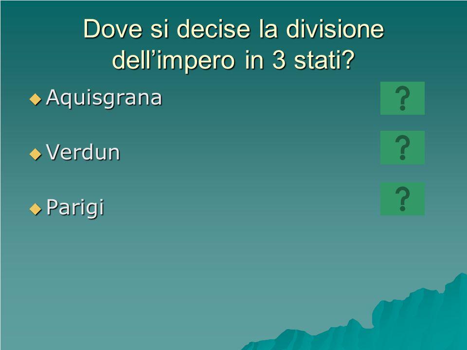 Dove si decise la divisione dell'impero in 3 stati