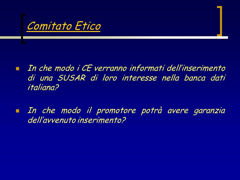 Comitato Etico In che modo i CE verranno informati dell'inserimento di una SUSAR di loro interesse nella banca dati italiana