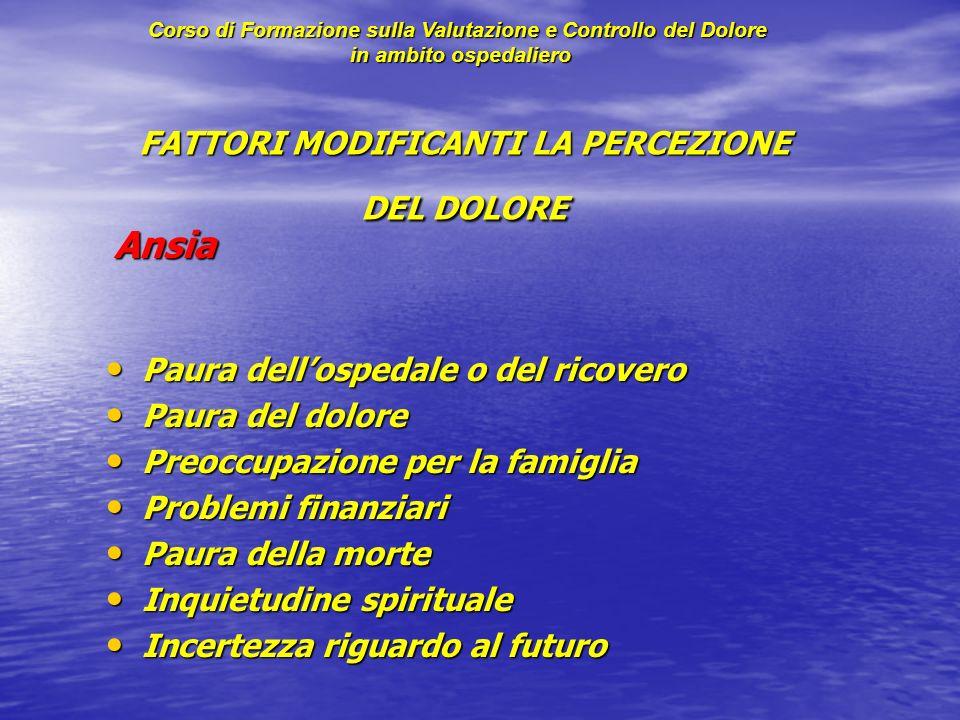 FATTORI MODIFICANTI LA PERCEZIONE DEL DOLORE