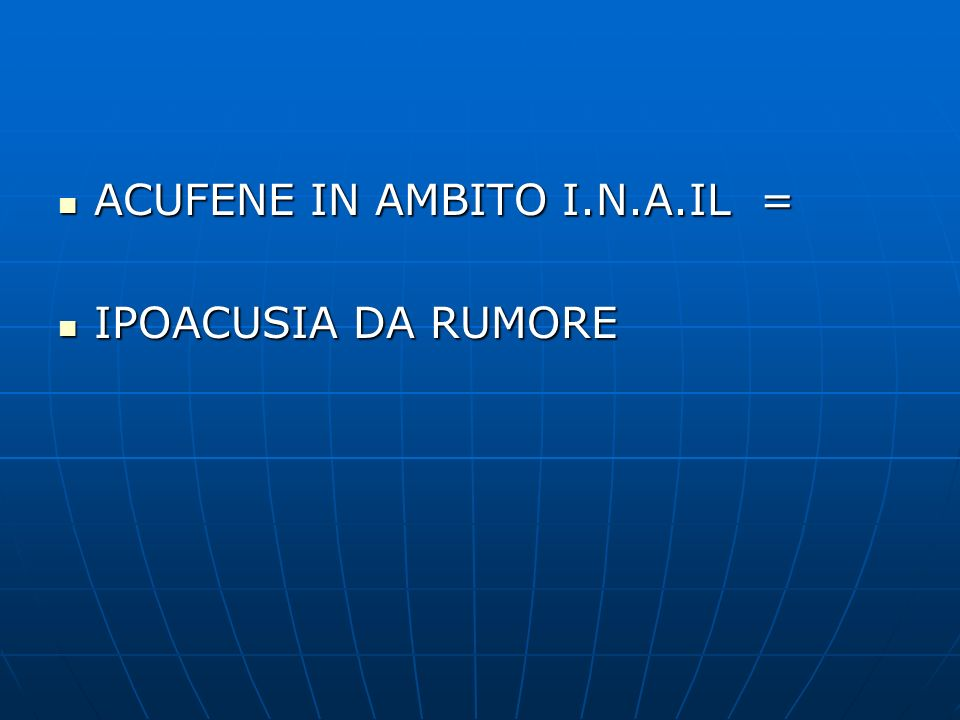 ACUFENE IN AMBITO I.N.A.IL =