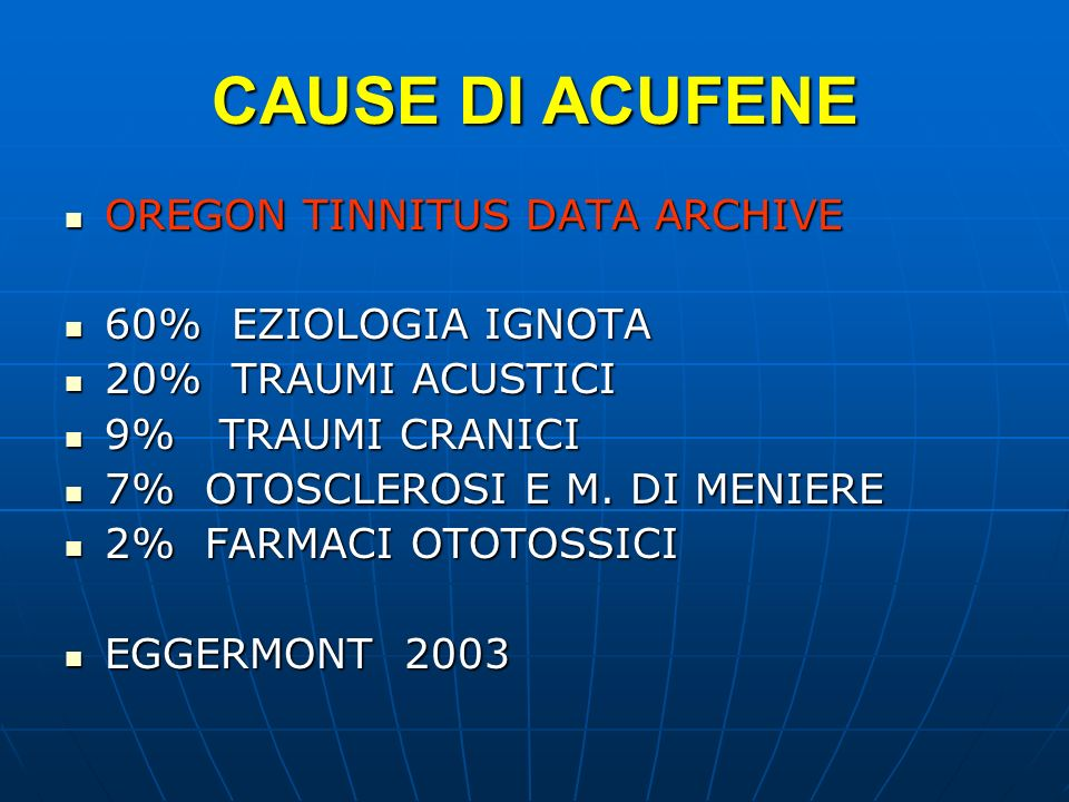 CAUSE DI ACUFENE OREGON TINNITUS DATA ARCHIVE 60% EZIOLOGIA IGNOTA