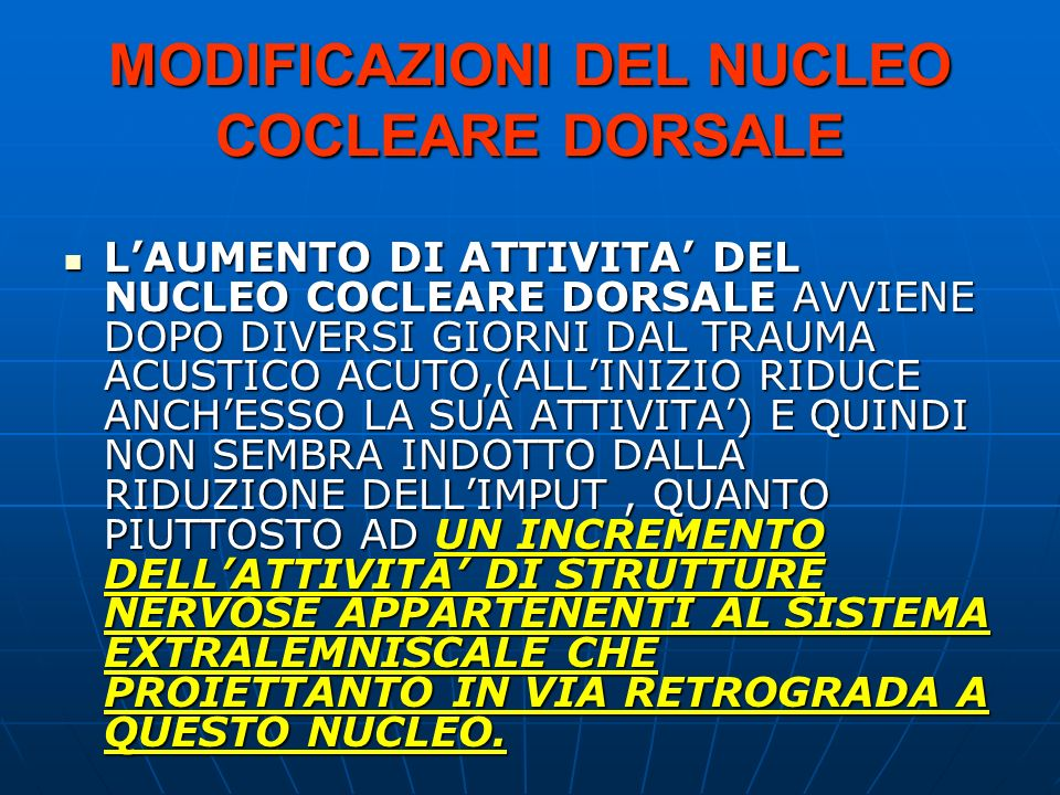 MODIFICAZIONI DEL NUCLEO COCLEARE DORSALE