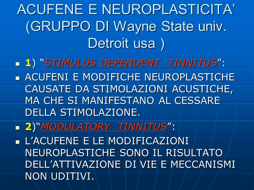 ACUFENE E NEUROPLASTICITA' (GRUPPO DI Wayne State univ. Detroit usa )