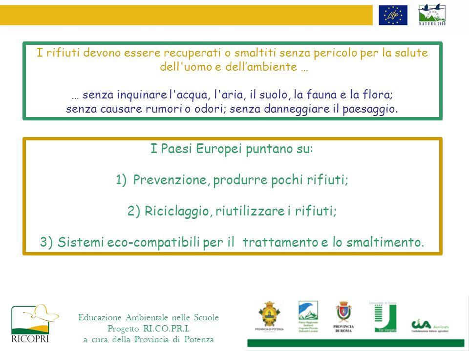 I Paesi Europei puntano su: Prevenzione, produrre pochi rifiuti;