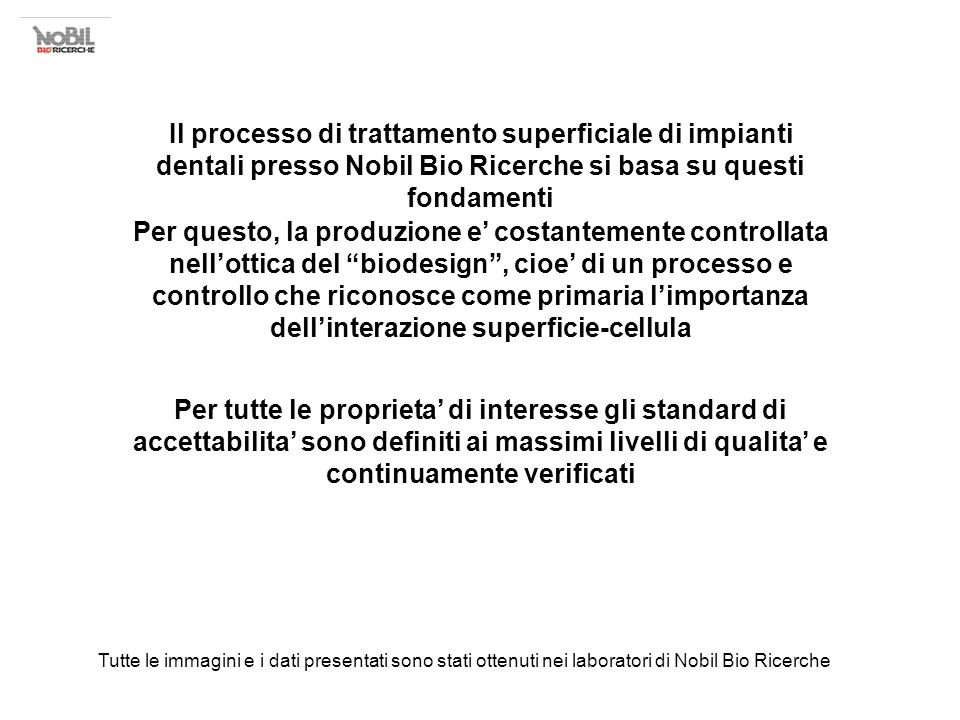Il processo di trattamento superficiale di impianti dentali presso Nobil Bio Ricerche si basa su questi fondamenti
