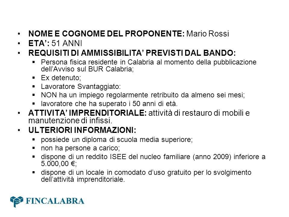 NOME E COGNOME DEL PROPONENTE: Mario Rossi ETA': 51 ANNI