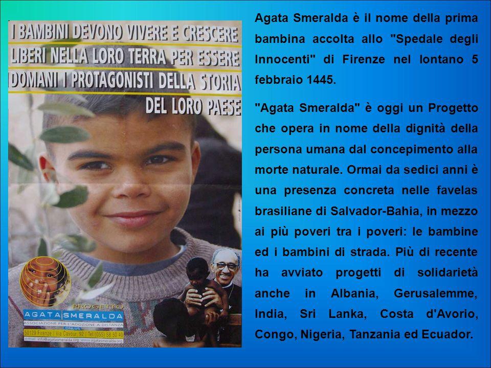Agata Smeralda è il nome della prima bambina accolta allo Spedale degli Innocenti di Firenze nel lontano 5 febbraio 1445.