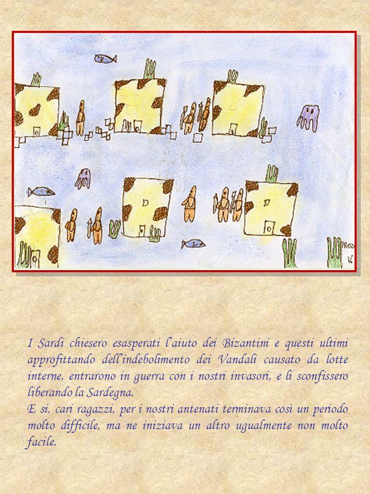 I Sardi chiesero esasperati l'aiuto dei Bizantini e questi ultimi approfittando dell'indebolimento dei Vandali causato da lotte interne, entrarono in guerra con i nostri invasori, e li sconfissero liberando la Sardegna.