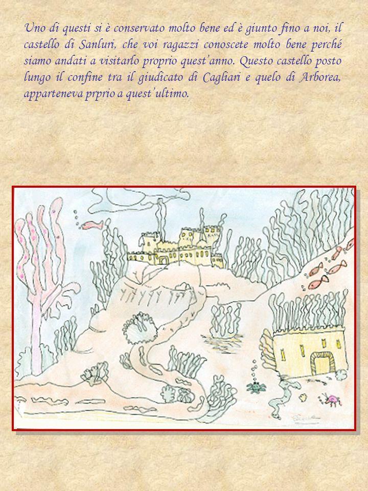 Uno di questi si è conservato molto bene ed è giunto fino a noi, il castello di Sanluri, che voi ragazzi conoscete molto bene perché siamo andati a visitarlo proprio quest'anno.