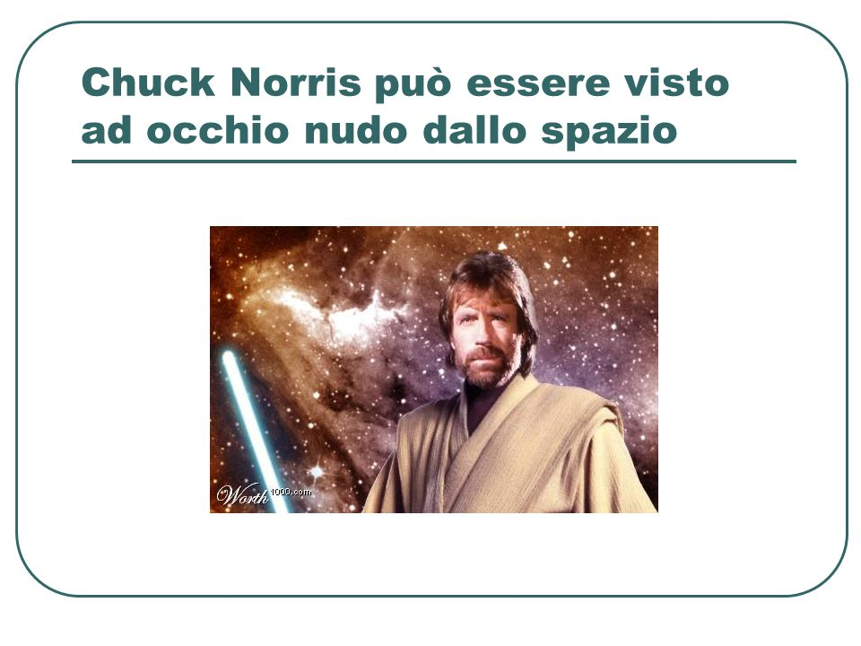 Chuck Norris può essere visto ad occhio nudo dallo spazio