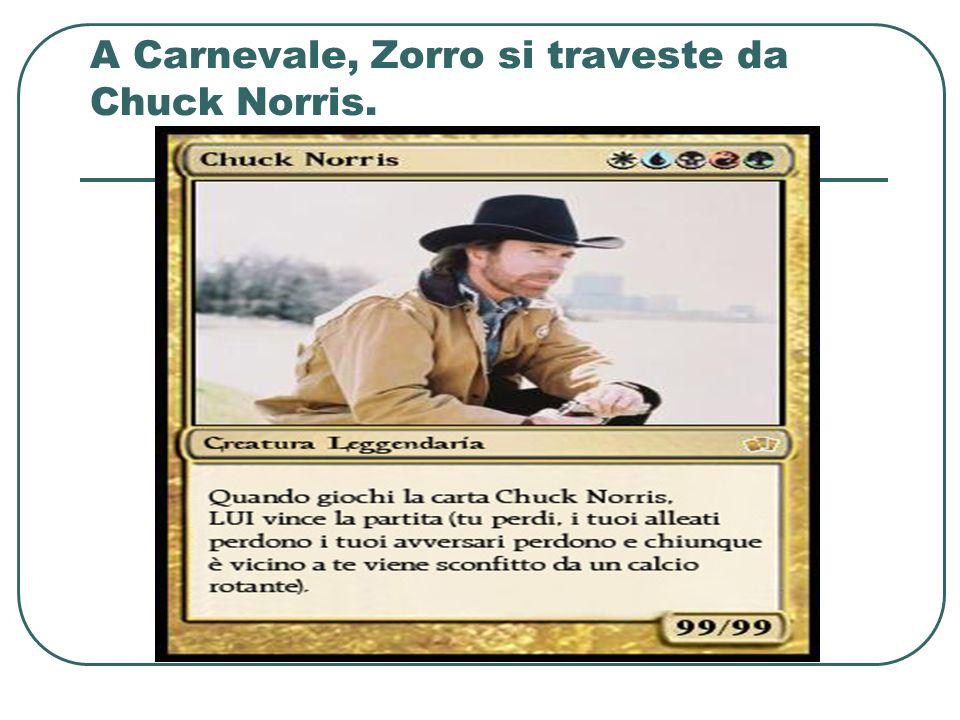 A Carnevale, Zorro si traveste da Chuck Norris.