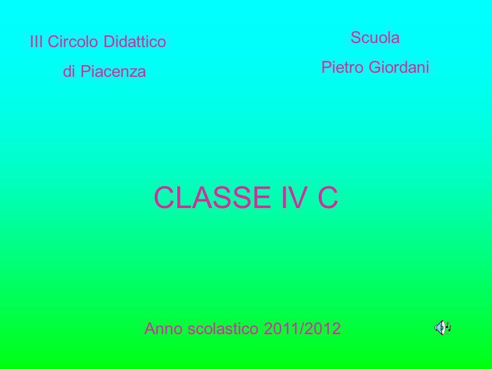 CLASSE IV C Scuola III Circolo Didattico Pietro Giordani di Piacenza