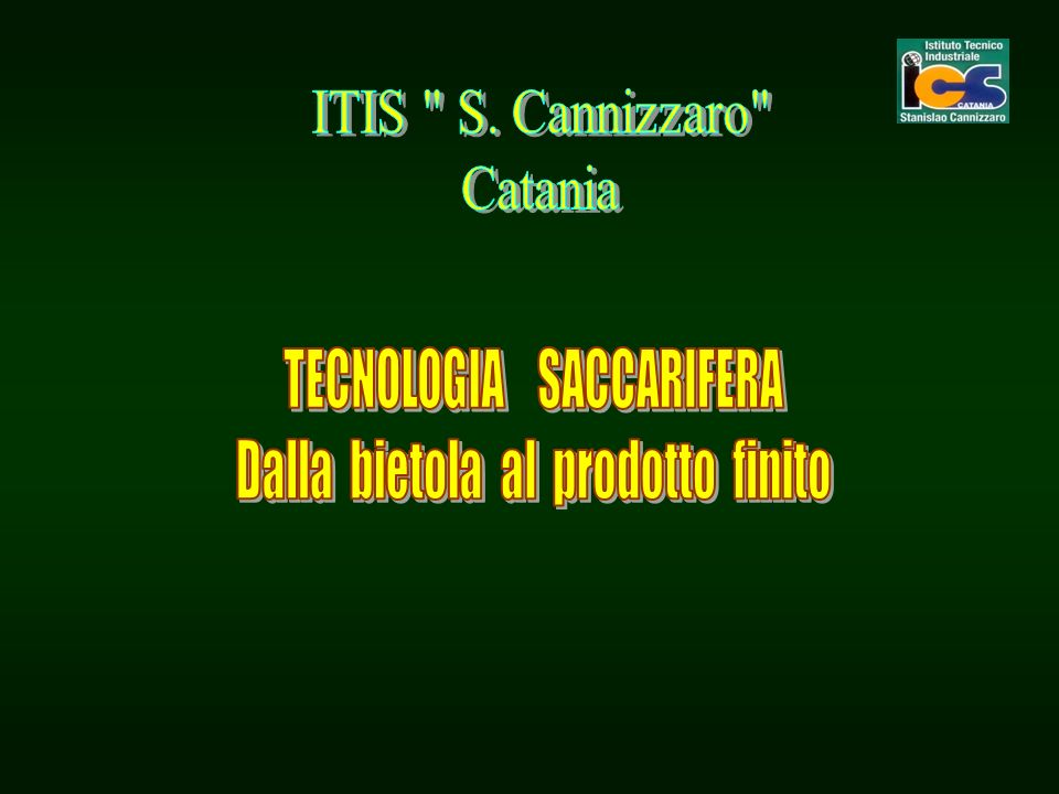 ITIS S. Cannizzaro Catania TECNOLOGIA SACCARIFERA