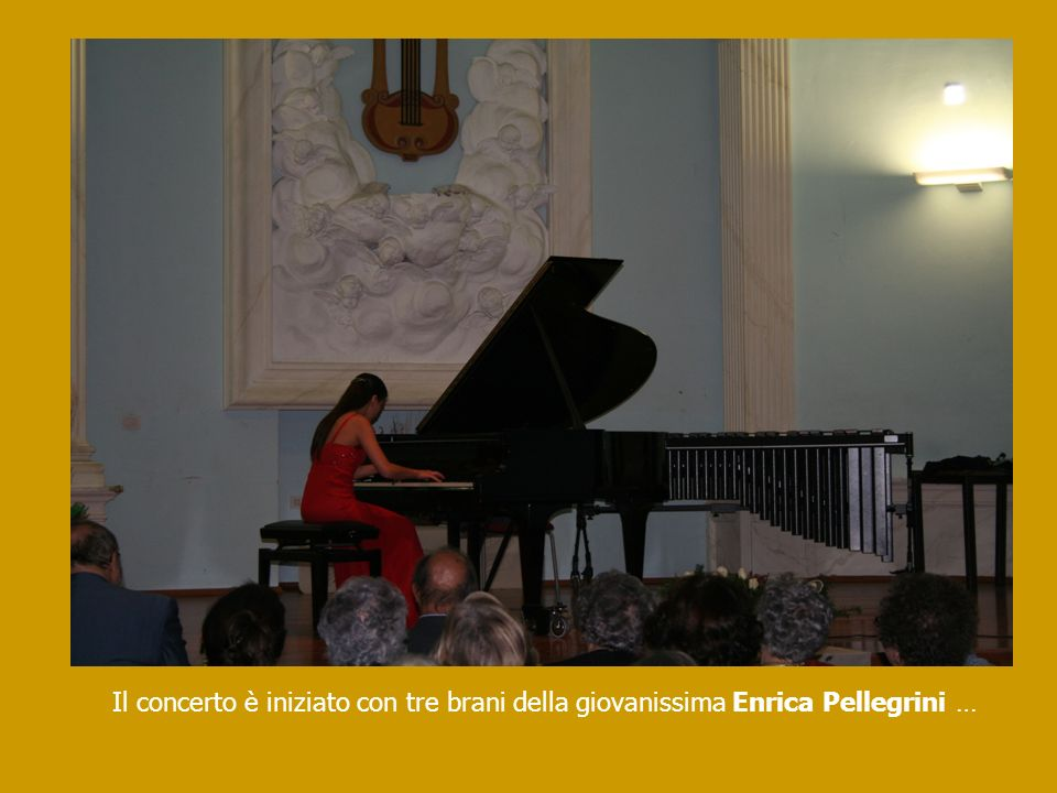 Il concerto è iniziato con tre brani della giovanissima Enrica Pellegrini …
