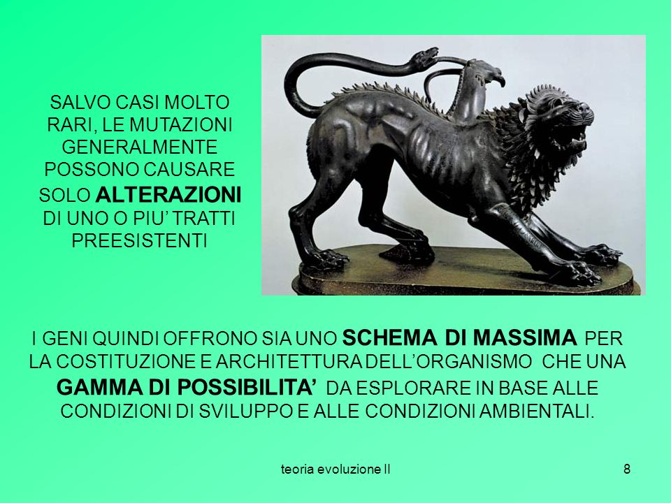SALVO CASI MOLTO RARI, LE MUTAZIONI GENERALMENTE POSSONO CAUSARE SOLO ALTERAZIONI DI UNO O PIU' TRATTI PREESISTENTI