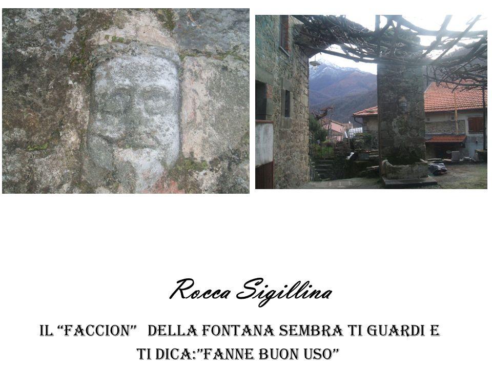 Rocca Sigillina il faccion della fontana sembra ti guardi e ti dica: fanne buon uso