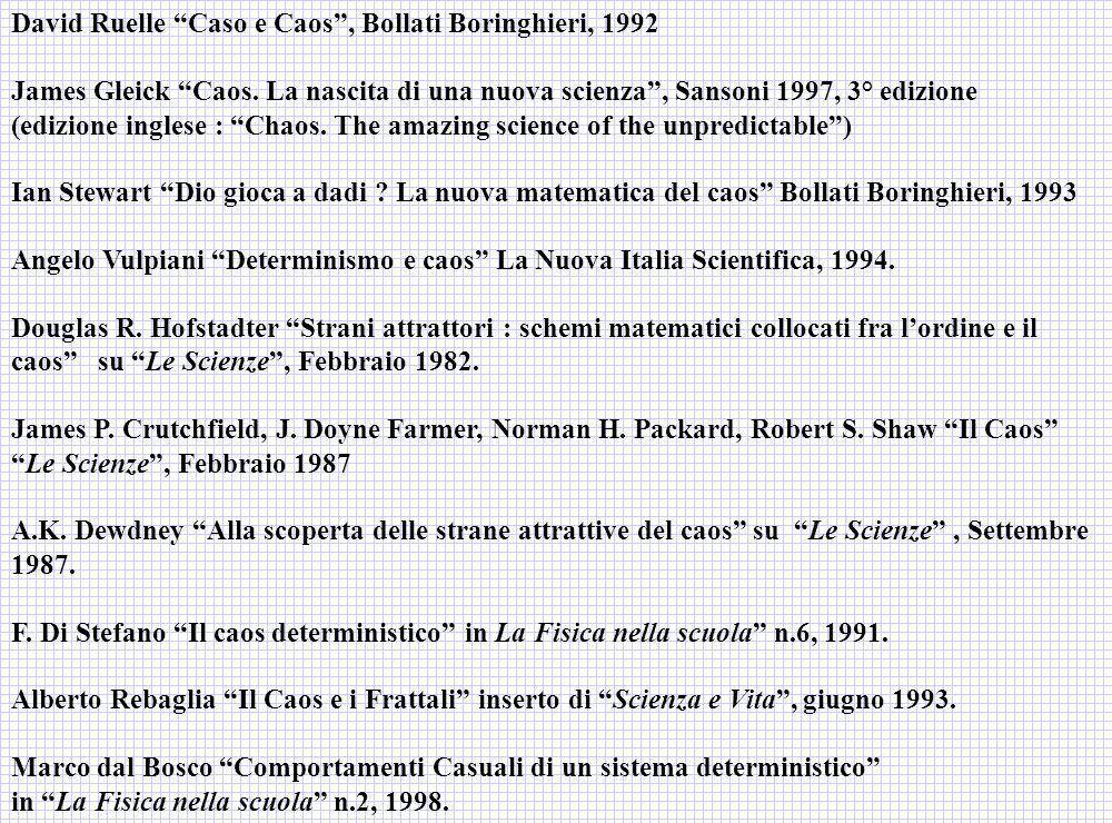 David Ruelle Caso e Caos , Bollati Boringhieri, 1992