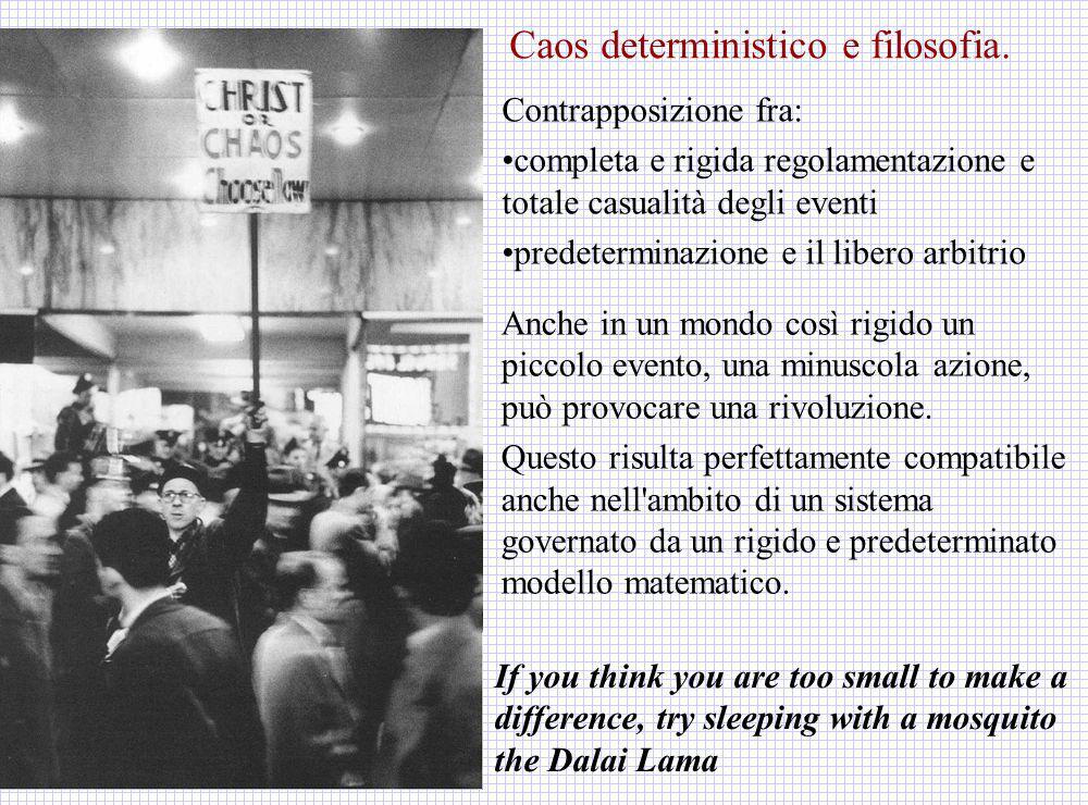 Caos deterministico e filosofia.