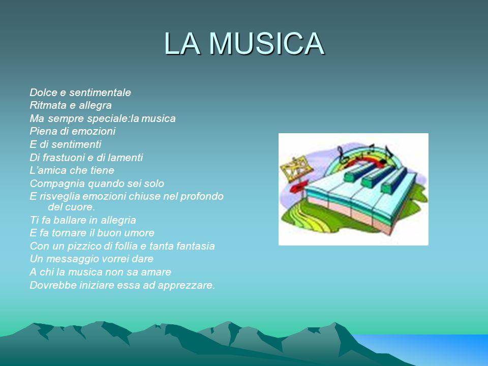LA MUSICA Dolce e sentimentale Ritmata e allegra
