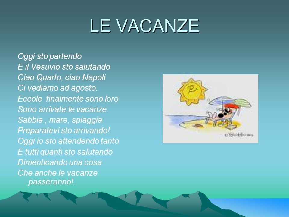 LE VACANZE Oggi sto partendo E il Vesuvio sto salutando