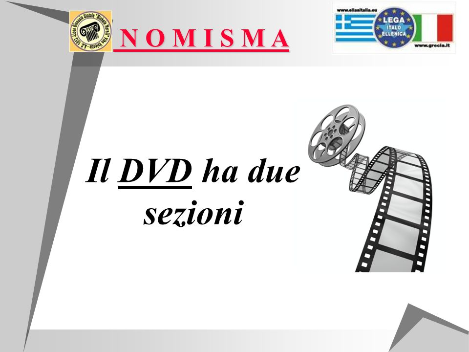 N O M I S M A Il DVD ha due sezioni