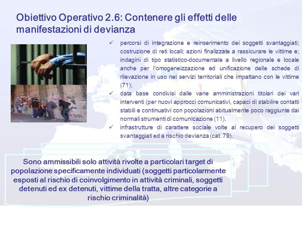 Obiettivo Operativo 2.6: Contenere gli effetti delle manifestazioni di devianza