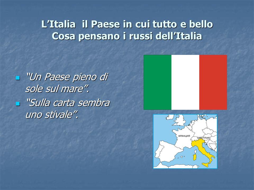L'Italia il Paese in cui tutto e bello Cosa pensano i russi dell'Italia