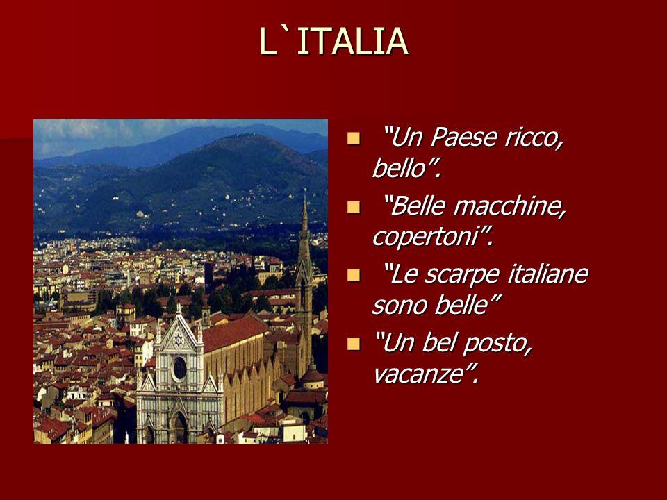 L`ITALIA Un Paese ricco, bello . Belle macchine, copertoni .